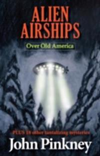 Alien Airships  Over Old America