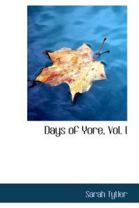 Days of Yore, Vol. I