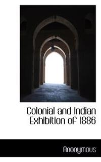 Colonial and Indian Exhibition of 1886