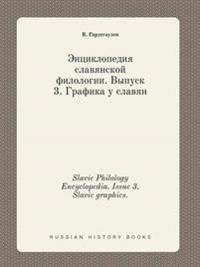 Slavic Philology Encyclopedia. Issue 3. Slavic Graphics.