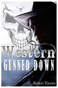 Western: Gunned Down