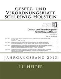 Gesetz Und Verordnungsblatt Fur Schleswig-Holstein: Jahresband 2013