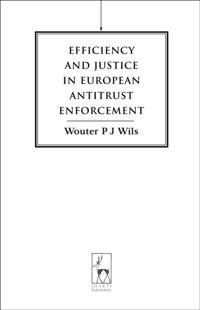 Efficiency and Justice in European Antitrust Enforcement
