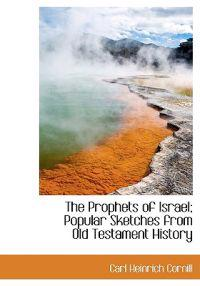 The Prophets of Israel; Popular Sketches from Old Testament History