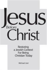 Jesus Before Christ