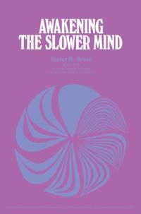 Awakening the Slower Mind