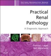 Practical Renal Pathology, A Diagnostic Approach E-Book