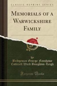 Memorials of a Warwickshire Family (Classic Reprint)