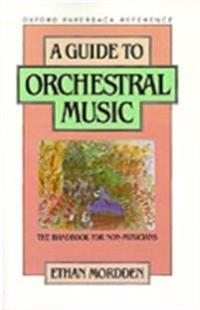 Guide to Orchestral Music: The Handbook for Non-Musicians