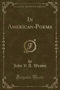 In American-Poems (Classic Reprint)