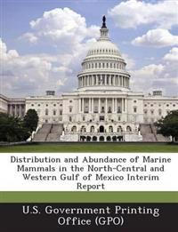 Distribution and Abundance of Marine Mammals in the North-Central and Western Gulf of Mexico Interim Report