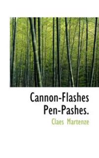 Cannon-flashes Pen-pashes
