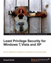 Least Privilege Security for Windows 7, Vista and XP