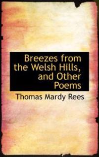 Breezes from the Welsh Hills, and Other Poems