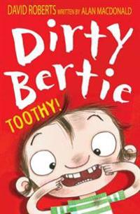 Dirty Bertie: Toothy!