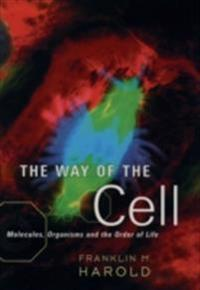 Way of the Cell: Molecules, Organisms, and the Order of Life