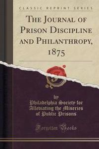 The Journal of Prison Discipline and Philanthropy, 1875 (Classic Reprint)