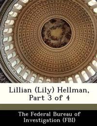 Lillian (Lily) Hellman, Part 3 of 4
