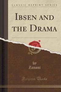 Ibsen and the Drama (Classic Reprint)