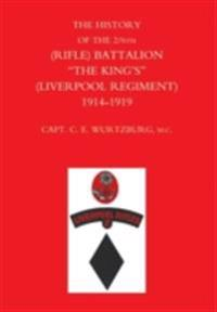 History of the 2/6th (Rifle) Battalion &quote;The King's&quote; (Liverpool Regiment) 1914-1918