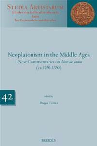 Neoplatonism in the Middle Ages.: New Commentaries on 'Liber de Causis' and 'Elementatio Theologica'
