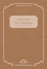 Gabriele Reuter: Das Tranenhaus