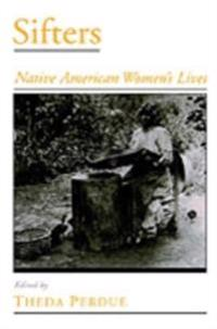 Sifters Native American Women's Lives