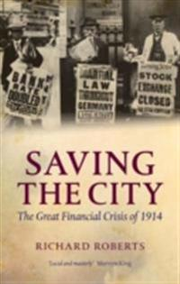 Saving the City: The Great Financial Crisis of 1914