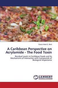 A Caribbean Perspective on Acrylamide - The Food Toxin