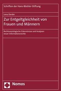 Zur Entgeltgleichheit Von Frauen Und Mannern: Rechtssoziologische Erkenntnisse Und Analysen Neuer Informationsrechte