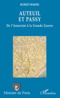 Auteuil et passy, de l'annexion A la grande guerre