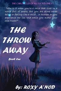 The Throw Away, Book I: The Chronicles of Allysa, Volum I