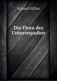 Die Flora Des Unterengadins