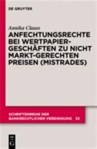 Anfechtungsrechte bei Wertpapiergeschaften zu nicht marktgerechten Preisen (Mistrades)