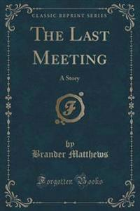 The Last Meeting