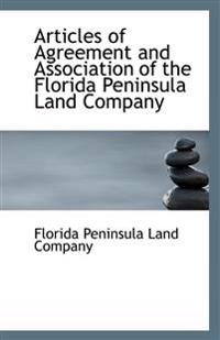 Articles of Agreement and Association of the Florida Peninsula Land Company