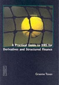 Practical Guide to IFRD for Derivatives and Structured Finance