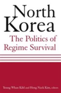 North Korea: The Politics of Regime Survival