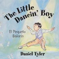 The Little Dancin' Boy: El Pequeno Bailarin