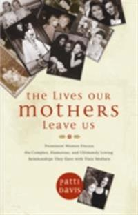 Lives Our Mothers Leave Us