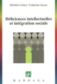 Deficiences intellectuelles et integration sociale