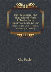 The Philological and Biographical Works of Charles Butler, Esquire, of Lincoln's-Inn Volume 3