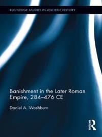 Banishment in the Later Roman Empire, 284-476 CE