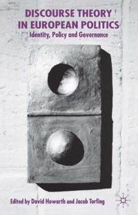 Discourse Theory in European Politics