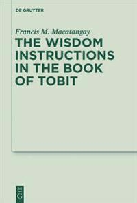Wisdom Instructions in the Book of Tobit