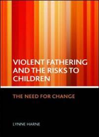 Violent fathering and the risks to children