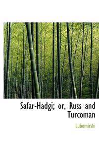 Safar-Hadgi; Or, Russ and Turcoman