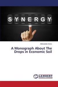 A Monograph about the Drops in Economic Soil