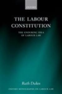 Labour Constitution: The Enduring Idea of Labour Law