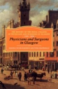 Physicians and Surgeons in Glasgow, 1599-1858
